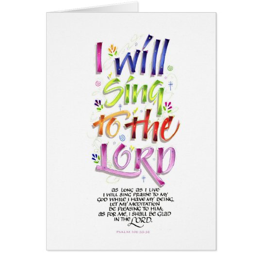 I will sing to the LORD Card