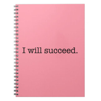 I Will Succeed Inspirational Success Quote Spiral Note Books
