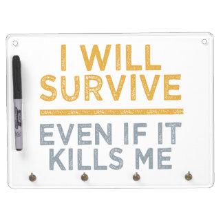 I WILL SURVIVE custom message board Dry Erase Boards