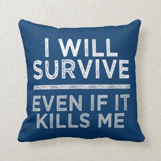 I WILL SURVIVE custom  throw pillow Throw Cushions