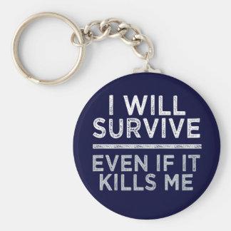 I WILL SURVIVE key chain