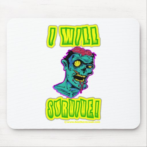 I Will Survive! Mousepads