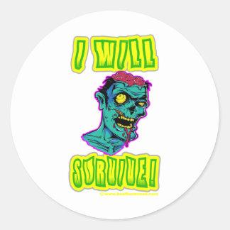I Will Survive! Round Sticker