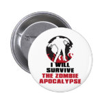 I Will Survive The Zombie Apocalypse Buttons