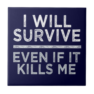 I WILL SURVIVE tile
