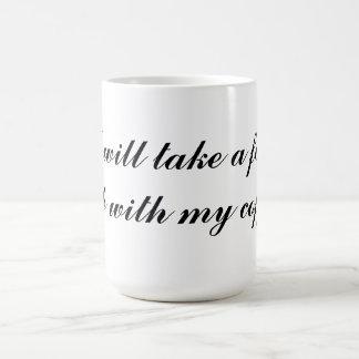 I will take a foot rub with my coffee basic white mug