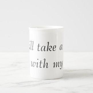 I will take a foot rub with my tea porcelain mug