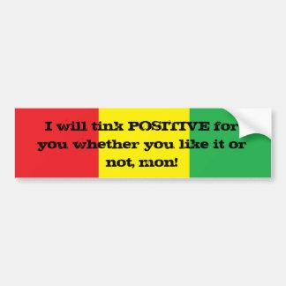 I will tink positive for you Design Bumper Sticker Car Bumper Sticker