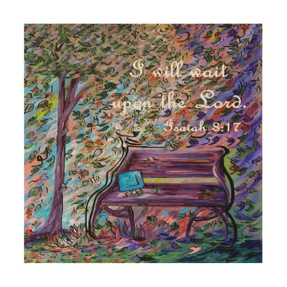 I Will Wait Upon the Lord Wood Print