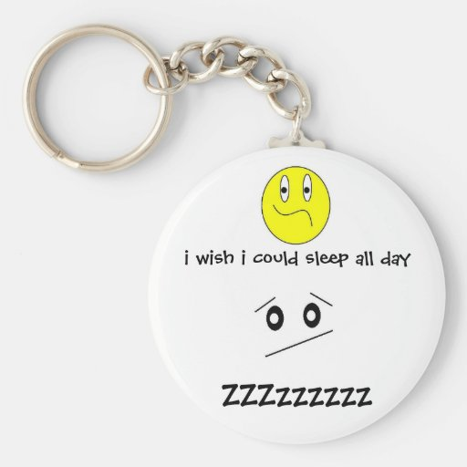 i wish i could sleep all day keychain