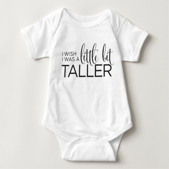 I Wish I Was A Little Bit Taller Baby Bodysuit