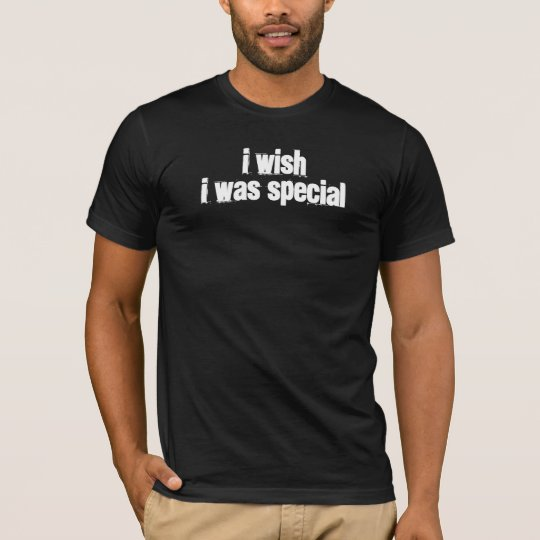 I wish I was special T-Shirt