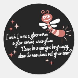 I wish I were a Glow Worm Round Sticker