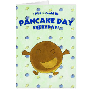 I wish it could be Pancake Day Everyday Greeting Card