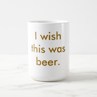 I wish this was beer.  Mug