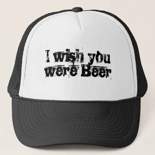 I wish you were Beer Cap