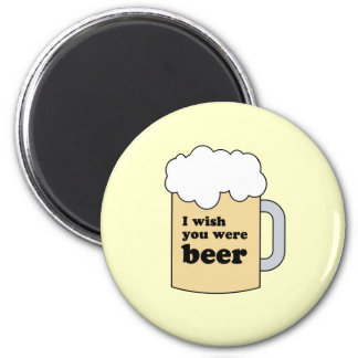 I WISH YOU WERE BEER GEAR MAGNETS