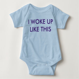 I woke up like this (Baby one-sie) Baby Bodysuit