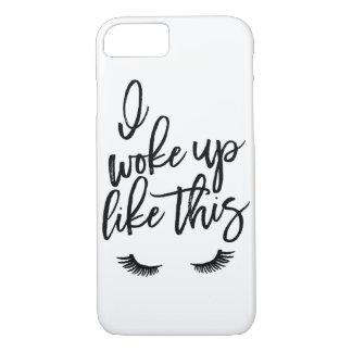 I woke up like this iPhone 7 case