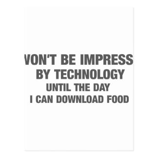 I Wont Be Impressed By Technology Until... Postcard