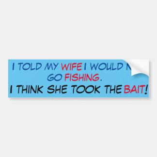 I won't go fishing joke bumper sticker
