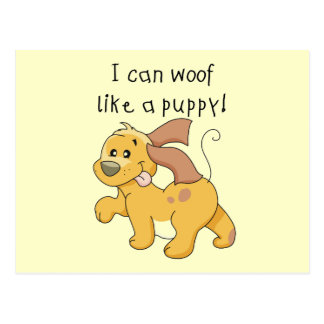 I Woof Like a Puppy Tshirts and Gifts Post Cards