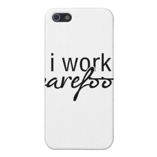 I Work Barefoot iPhone 5/5S Cover