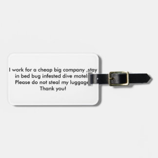 I work for a cheap big company stay in dive hotels bag tag