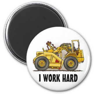 I Work Hard Earthmover Scraper Round Magnet