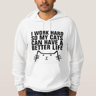 I WORK HARD SO CATS CAN HAVE BETTER LIFE, T-shirts