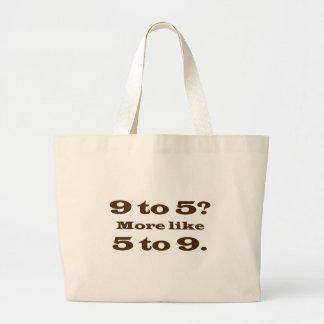 I work long hours everyday (2) jumbo tote bag