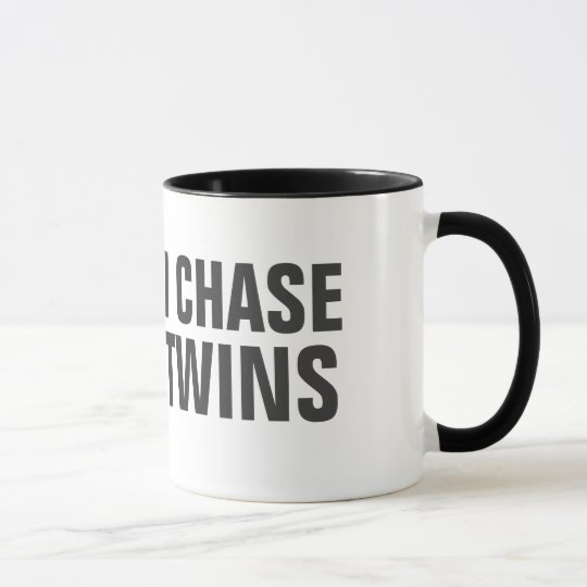 I work out just kidding I chase twins