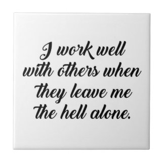 I work well with others Tile