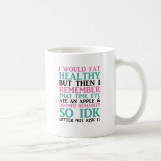 I Would Eat Healthy But... Basic White Mug