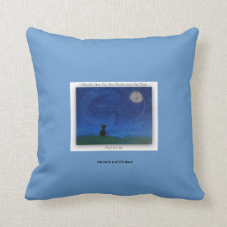 I Would Give You the Moon and the Stars and a Cat Throw Pillow