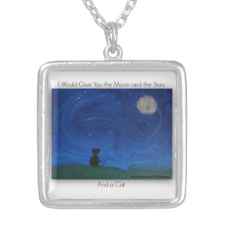 I Would Give You the Moon and the Stars and a Cat Custom Necklace