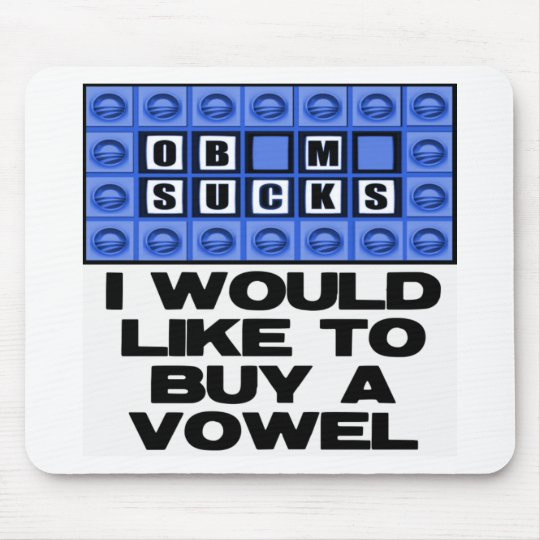 I would like to buy a vowel - Obama Sucks Mouse Mat