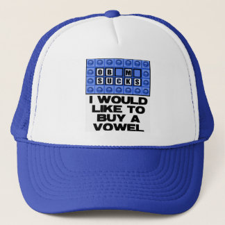 I would like to buy a vowel - Obama Sucks Trucker Hat