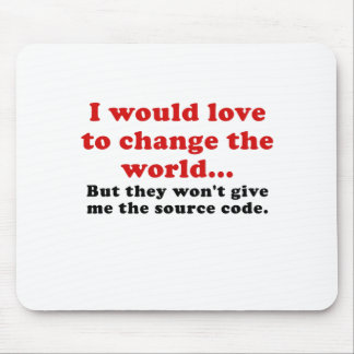 I Would Love to Change the World Mouse Pad