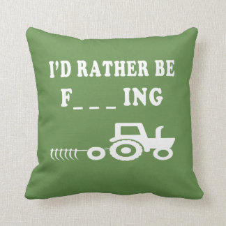 I Would Rather be farming Cushion