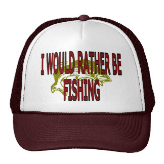 I WOULD RATHER BE FISHING HATS
