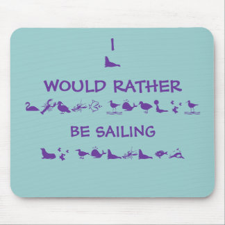 I WOULD RATHER BE SAILING, MOUSE MAT