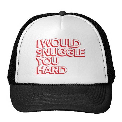 I Would Snuggle You Hard Hats