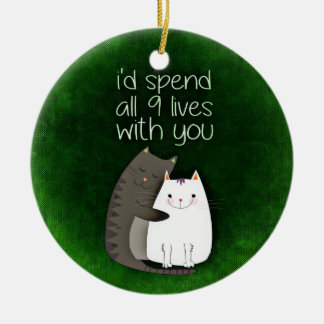 I would spend all nine lives with you two cats round ceramic decoration
