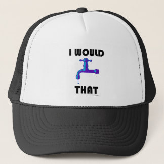I Would Tap That Trucker Hat