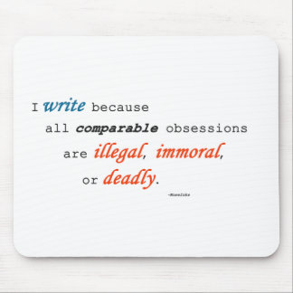 I write because... mouse pads
