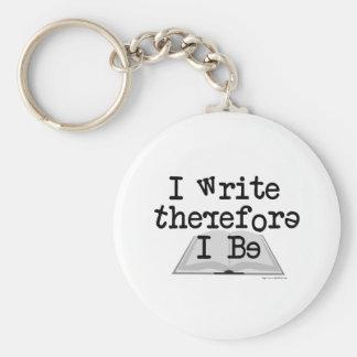 I Write Therefore I Be! Key Chain