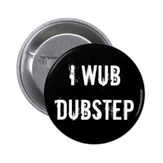 I Wub Dubstep 6 Cm Round Badge