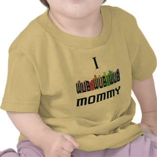"""I Wub Mommy"" Dubstep Infant T-Shirt"