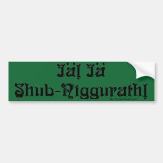 IA IA SHUB NIGGURATH! Bumper Sticker